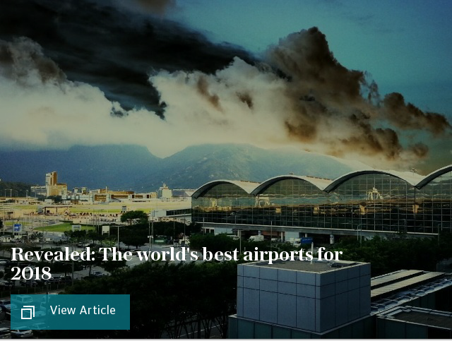 Revealed: The world's best airports for 2018