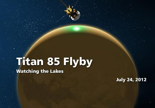 During the July 24, 2012, close Titan flyby, called T-85, the Cassini spacecraft searched for a glint of sunlight reflecting off a methane lake.