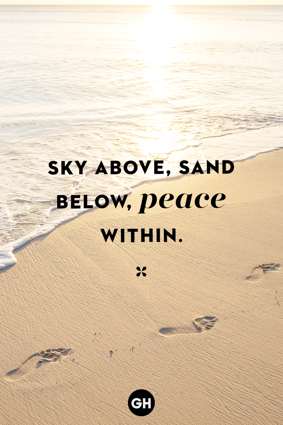 <p>Sky above, sand below, peace within.</p>
