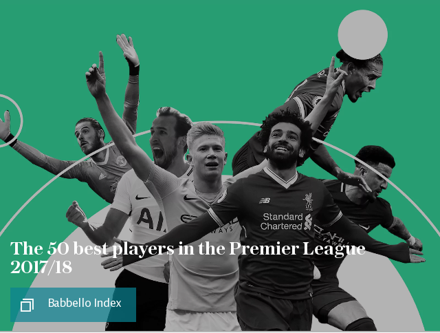 The 50 best players in the Premier League 2017/18