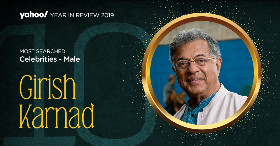 Bollywood mourned when actor, writer, director and Jnanpith Award, Padma Shri and Padma Bhushan recipient Girish Karnad passed away on 10 June, 2019, due to multiple organ failures. He served as director of the Film and Television Institution of India from 1974–1975, he was also the director of the Nehru Centre and as Minister of Culture, in the Indian High Commission, London, from 2000–2003.