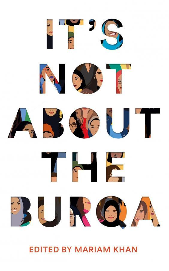 It's Not About The Burqa is a collection of essays collected by 17 Muslim women speaking frankly about feminism, faith and wearing the hijab (Pan Macmillan)