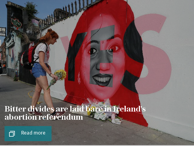 Emotions run high as bitter divides are laid bare in Ireland's abortion referendum