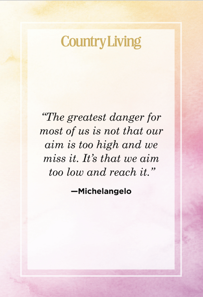 """<p>""""The greatest danger for most of us is not that our aim is too high and we miss it. It's that we aim too low and reach it.""""</p>"""