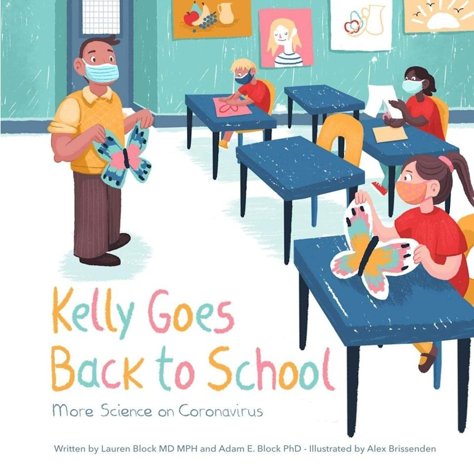 """""""Kelly Goes Back To School"""" helps kids navigate this unusual school year amid the pandemic. <i>(Available <a href=""""https://www.amazon.com/Kelly-Goes-Back-School-Coronavirus/dp/1734949368"""" target=""""_blank"""" rel=""""noopener noreferrer"""">here</a>.)</i>"""