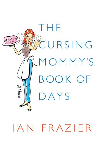 "This book cover image released by Farrar, Straus and Giroux shows ""The Cursing Mommy's Book of Days,"" by Ian Frazier. Mother's Day has taken a dark yet funny turn in a fresh round of books about derelict parenting. These moms curse a lot, drink to excess, reveal scary truths and draw twisted little stick figures of their kids pooping and whining relentlessly. They love their kids, to be sure, but there's something about the scorched earth narrative that sells memoirish parenting books these days, so they went for it. And they're joined by some funny dads who touch on motherhood in equally twisted ways. (AP Photo/Farrar, Straus and Giroux)"