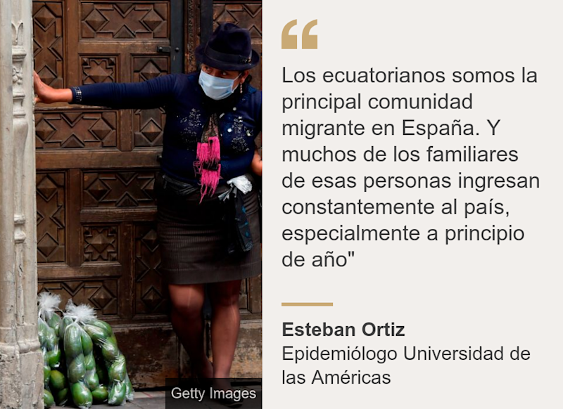 """Los ecuatorianos somos la principal comunidad migrante en España. Y muchos de los familiares de esas personas ingresan constantemente al país, especialmente a principio de año"""", Source: Esteban Ortiz, Source description: Epidemiólogo Universidad de las Américas , Image:"