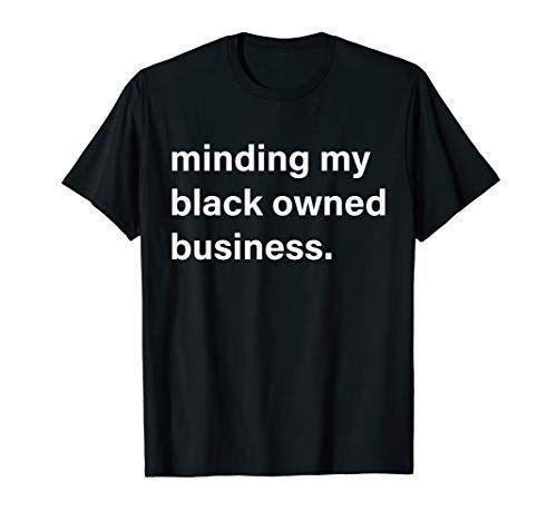 "<p><strong>Minding My Black Owned Business</strong></p><p>amazon.com</p><p><strong>$15.50</strong></p><p><a href=""https://www.amazon.com/dp/B08D8C9RQM?tag=syn-yahoo-20&ascsubtag=%5Bartid%7C10065.g.597%5Bsrc%7Cyahoo-us"" rel=""nofollow noopener"" target=""_blank"" data-ylk=""slk:Shop Now"" class=""link rapid-noclick-resp"">Shop Now</a></p><p>As soon as they open this tee, they'll know your dollars went to a good cause. </p>"