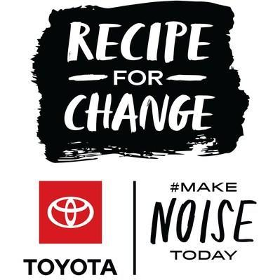Make Noise Today: Recipe for Change campaign collaboration between Toyota and Intertrend.