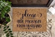 <p>For the one who loves online shopping, the <span>Please Hide Packages from Husband Doormat</span> ($15+, originally $30+) is necessary.</p>