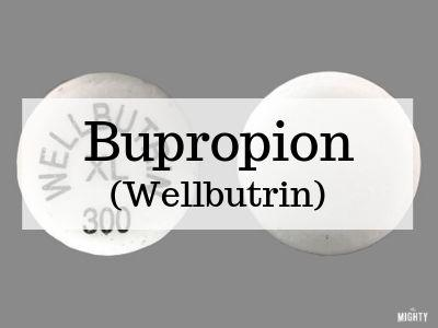 Bupropion (Brand Name Wellbutrin)