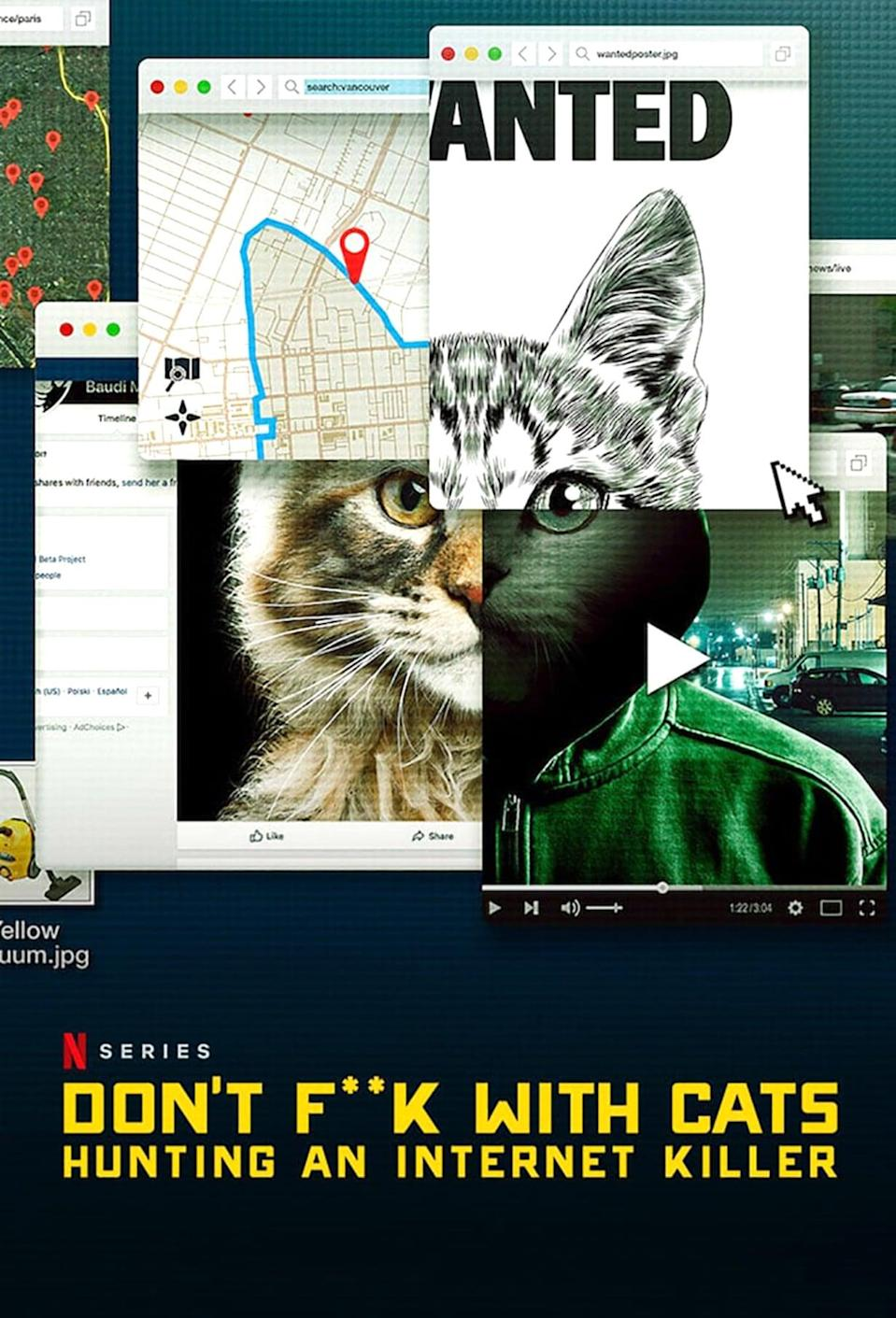"""<p>A twisted internet video inspires a group of online viewers to find the man behind it all, before he becomes a threat to society. </p> <p>Watch <a href=""""http://www.netflix.com/title/81031373"""" class=""""link rapid-noclick-resp"""" rel=""""nofollow noopener"""" target=""""_blank"""" data-ylk=""""slk:Don't F**k With Cats: Hunting an Internet Killer""""><strong>Don't F**k With Cats: Hunting an Internet Killer</strong></a> on Netflix now.</p>"""
