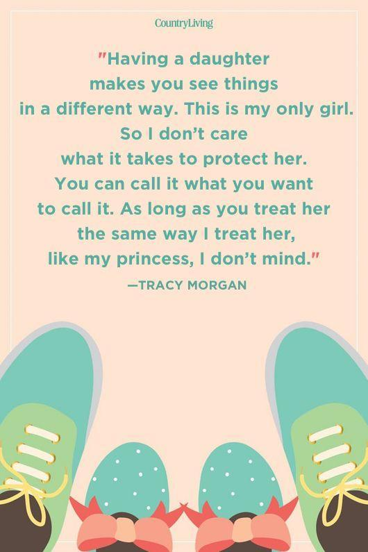 "<p>""Having a daughter makes you see things in a different way. This is my only girl. So I don't care what it takes to protect her. You can call it what you want to call it. As long as you treat her the same way I treat her, like my princess, I don't mind.""</p>"