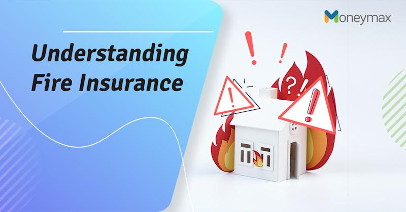 Fire Insurance in the Philippines | Moneymax