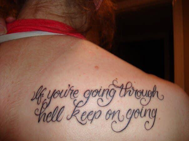 """Courtney C.'s """"if you're going through hell keep going"""" tattoo"""