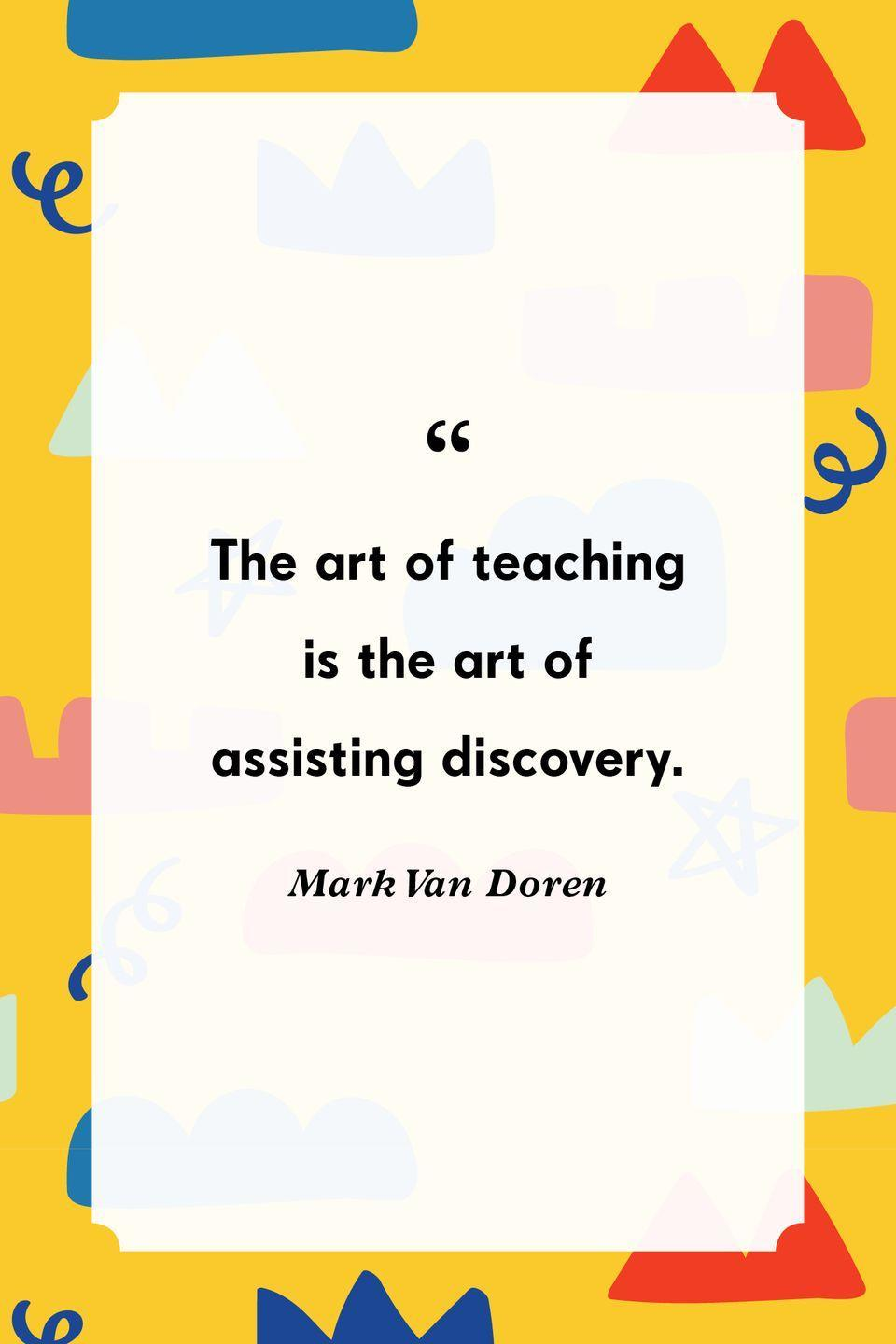 """<p>""""The art of teaching is the art of assisting discovery.""""</p>"""