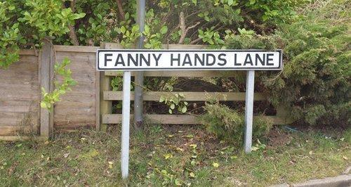 <p>There's a street in Lincolnshire called Fanny Hands Lane.</p>