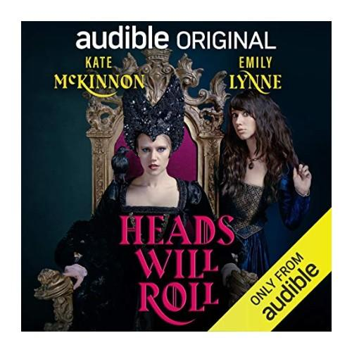 Heads Will Roll by Kate McKinnon & Emily Lynne. (Photo: Audible)