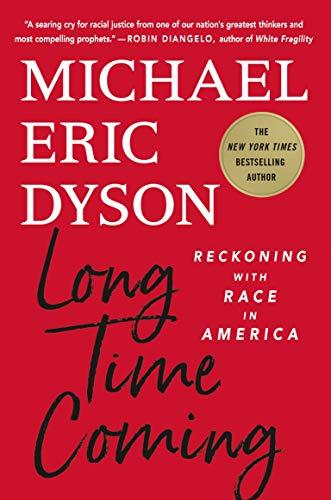 Long Time Coming: Reckoning with Race in America (Amazon / Amazon)
