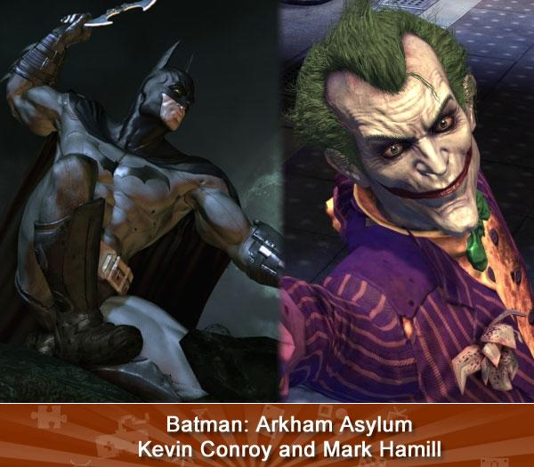 """BATMAN: ARKHAM ASYLUM (Kevin Conroy and Mark Hamill) -- When fans learned that Conroy and Hamill would reprise their roles in a cool new Batman video game, they were excited. When they played the final game, they were ecstatic. The best comic book video game ever is pure Bat-goodness through and through thanks in large part to the effortless banter between the two.<br><br>(<a href=""""http://www.amazon.com/s/ref=nb_sb_noss?url=search-alias%3Dvideogames&field-keywords=Batman:+Arkham+Asylum&x=0&y=0/?tag=yahgam-20"""" rel=""""nofollow noopener"""" target=""""_blank"""" data-ylk=""""slk:Buy"""" class=""""link rapid-noclick-resp"""">Buy</a> 
