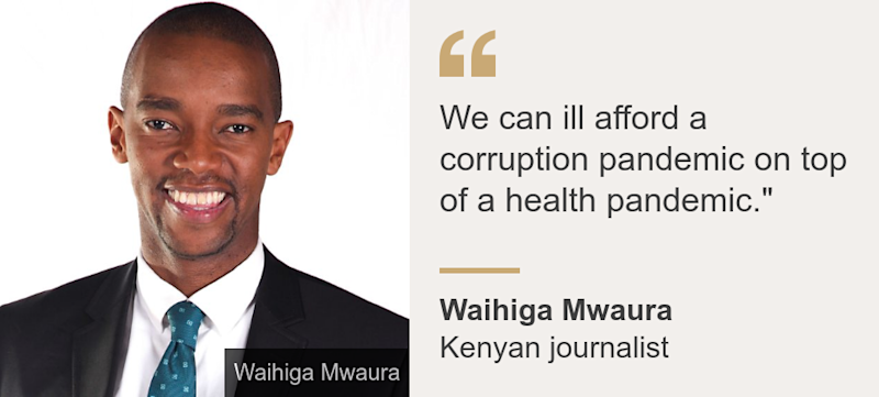 """We can ill afford a corruption pandemic on top of a health pandemic."""", Source: Waihiga Mwaura, Source description: Kenyan journalist, Image: Waihiga Mwaura"
