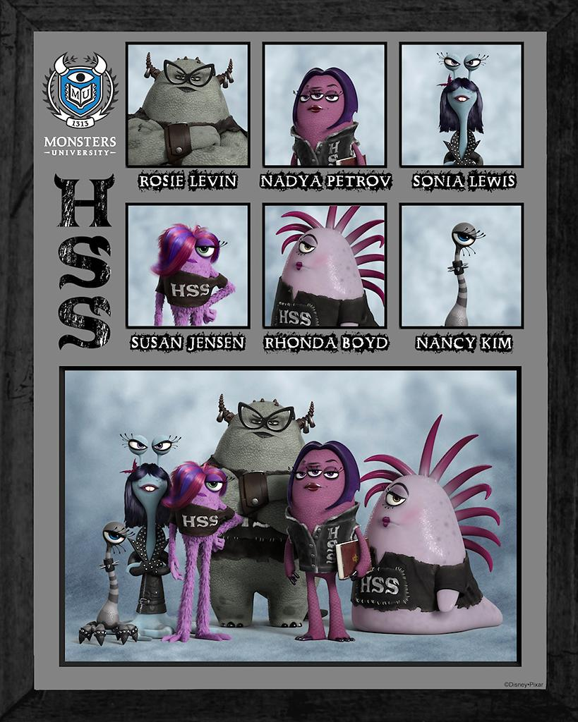 ETA HISS HISS (HSS)<br> The Eta Hiss Hiss (HSS) sorority has been around since the beginning of Monsters University and the members are as mysterious as they are terrifying. The HSS sisters might be pale, mysterious and sullen, but these intimidating Goth girls are fierce competitors and tough as nails. Fittingly, their most distinguished alumna is one of the most powerful, Scary monsters on campus who every new Scare student strives to impress—Dean Hardscrabble.
