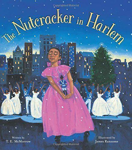 This book is a twist on the classic holiday tale, set during the Harlem Renaissance. (By T.E. McMorrow, illustrated by James Ransome)