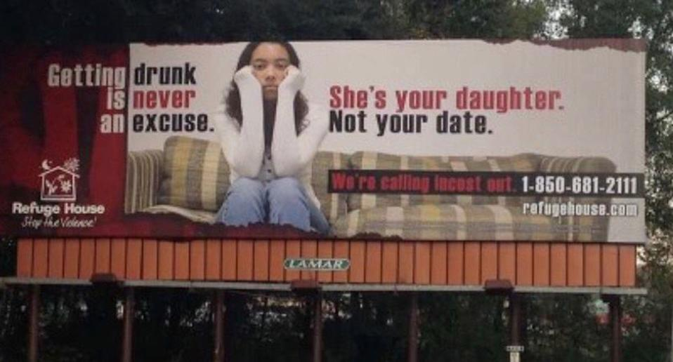 A 2016 billboard that reads 'Getting drunk is never an excuse. She's your daughter, not your date. We're calling incest out'