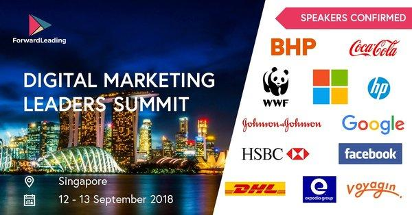 Digital Marketing Leaders Summit Singapore 2018, the preeminent conference for any business executives in Digital Marketing, Marketing Strategy, Advertising and Digital Media.