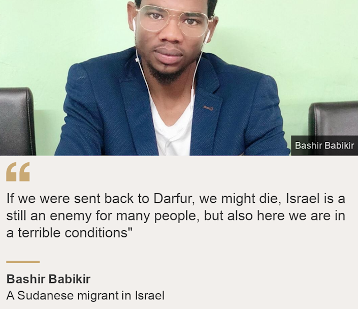"""If we were sent back to Darfur, we might die, Israel is a still an enemy for many people, but also here we are in a terrible conditions"""", Source: Bashir Babikir, Source description: A Sudanese migrant in Israel, Image: Bashir Babikir"