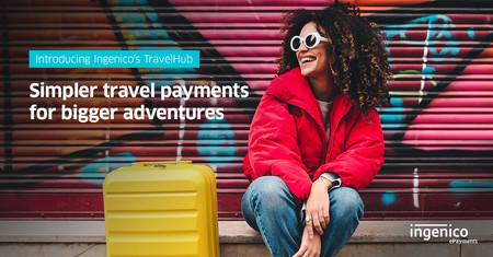 Ingenico TravelHub opens up new payments routes for travel