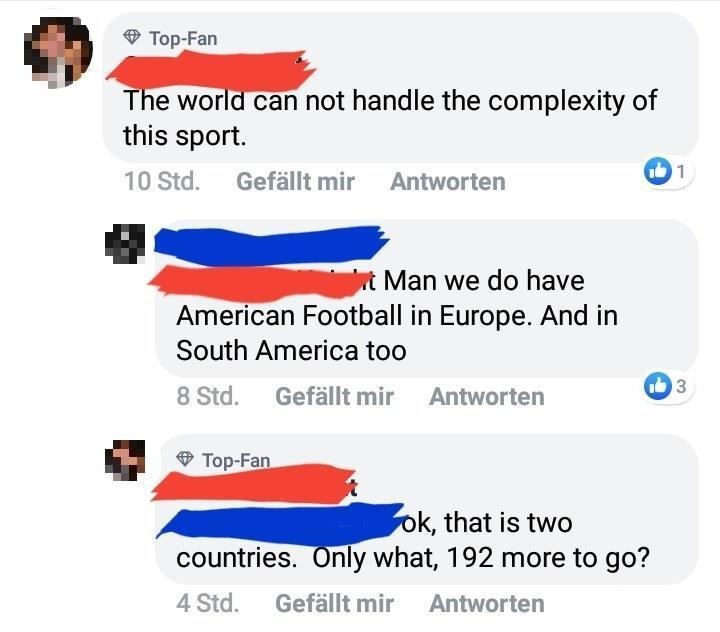 Facebook post about how complicated American football is and how the rest of the world can't handle it but a reply says they have it in Europe