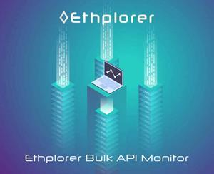 Ethereum token browser Ethplorer launches Bulk API Monitor – the industry's first developer tool capable of tracking millions of addresses