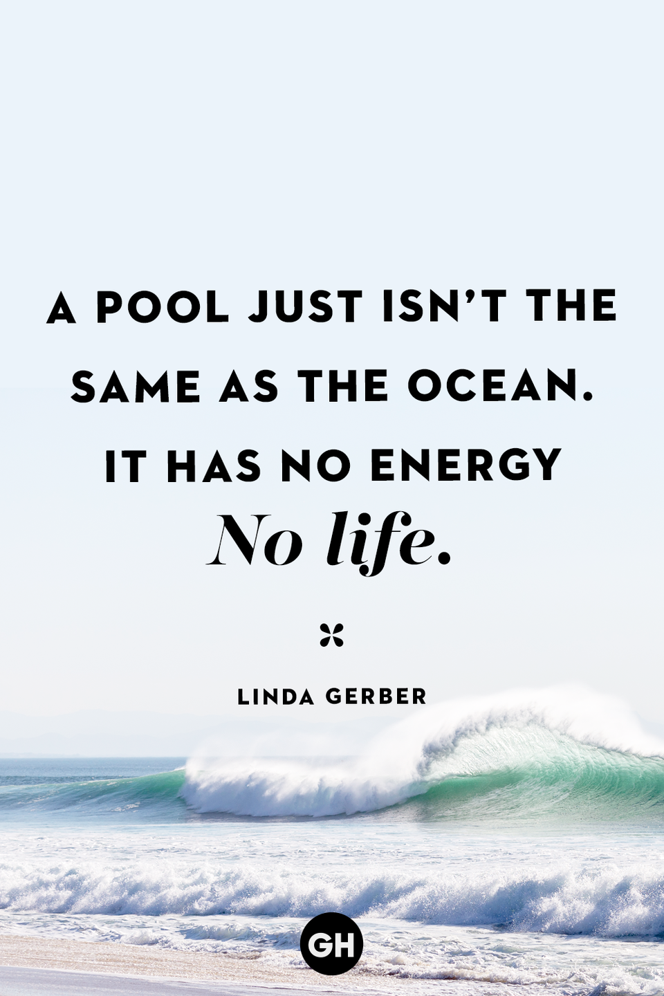 <p>A pool just isn't the same as the ocean. It has no energy. No life.</p>