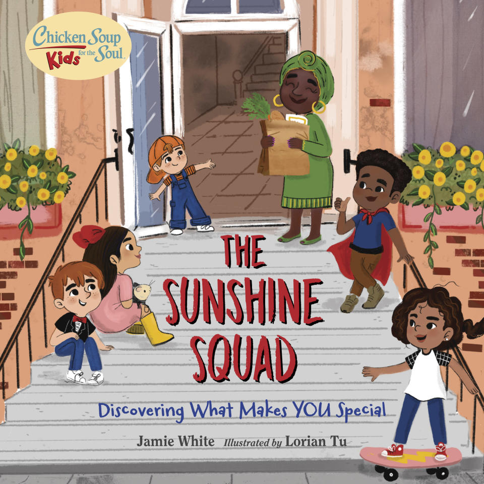 """This cover image released by Charlesbridge shows """"The Sunshine Squad: Discovering What Makes You Different"""" by Jamie White, with illustrations by Lorian Tu. Chicken Soup for the Soul has reached a partnership with the children's publisher Charlesbridge for two new series of books, the two publishers announced Tuesday. Chicken Soup for the Soul Babies will be for babies and toddlers, up to age 3, and Chicken Soup for the Soul Kids will be for ages 4-7. (Charlesbridge via AP)"""