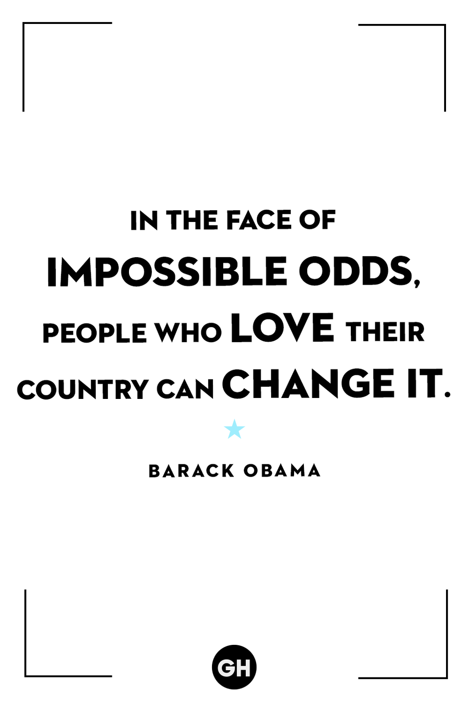 <p>In the face of impossible odds, people who love their country can change it.</p>