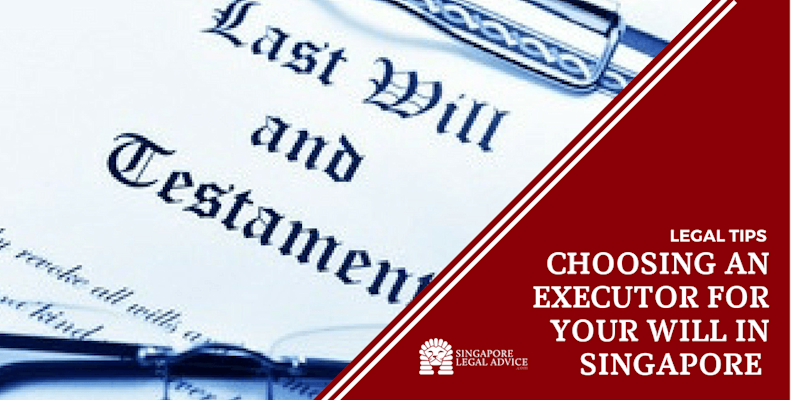 Choosing an Executor for Your Will in Singapore