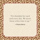 """<p>""""I'm thankful for each and every day. We never know when time is up.""""</p>"""
