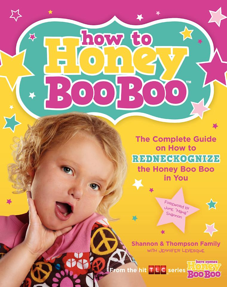 """""""How To Honey Boo Boo"""" The Complete Guide on How to Redneckognize the Honey Boo Boo in You"""