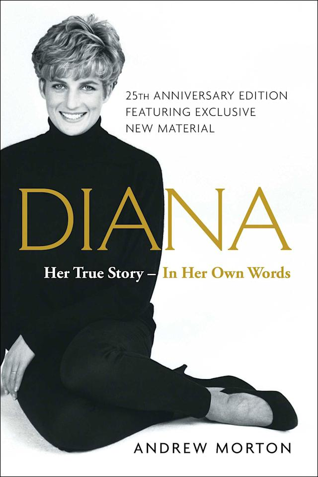 """<p>Originally published in 1992, it was only after <a rel=""""nofollow"""">Princess Diana</a>'s death five years later that <a rel=""""nofollow"""">Morton revealed she had been his secret source for the book.</a> """"Thank you for your belief in me and for taking the trouble to understand this mind,"""" she wrote Morton in a letter, which is cited in the book, """"it's such a relief not to be on my own anymore and that it's <em>okay</em> to be me.""""  <strong>Buy It!</strong><em> Diana: Her True Story - In Her Own Words,</em> $17; <a rel=""""nofollow"""">amazon.com </a></p>"""