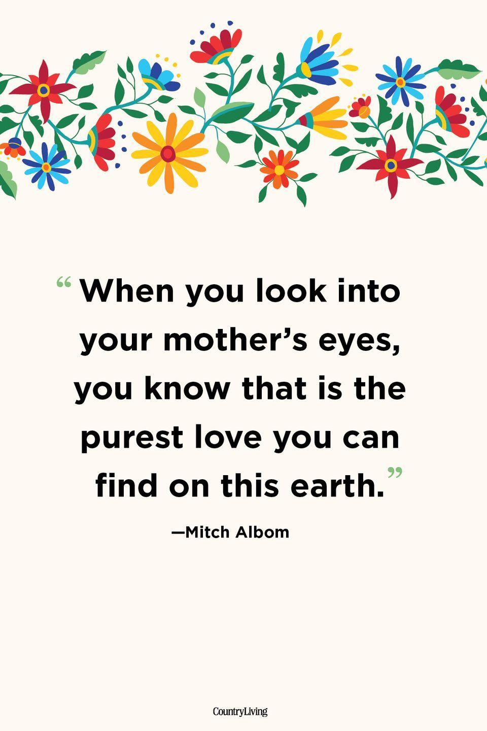 """<p>""""When you look into your mother's eyes, you know that is the purest love you can find on this earth."""" </p>"""