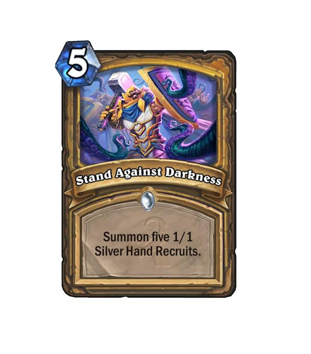 """<p>Who needs <a href=""""http://hearthstone.gamepedia.com/Muster_for_Battle"""" rel=""""nofollow noopener"""" target=""""_blank"""" data-ylk=""""slk:Muster for Battle"""" class=""""link rapid-noclick-resp"""">Muster for Battle</a>? Stand Against Darkness may not give you a weapon, but it does make the combo with <a href=""""http://hearthstone.gamepedia.com/Quartermaster"""" rel=""""nofollow noopener"""" target=""""_blank"""" data-ylk=""""slk:Quartermaster"""" class=""""link rapid-noclick-resp"""">Quartermaster</a> just that much more satisfying (if you can pull it off).</p>"""
