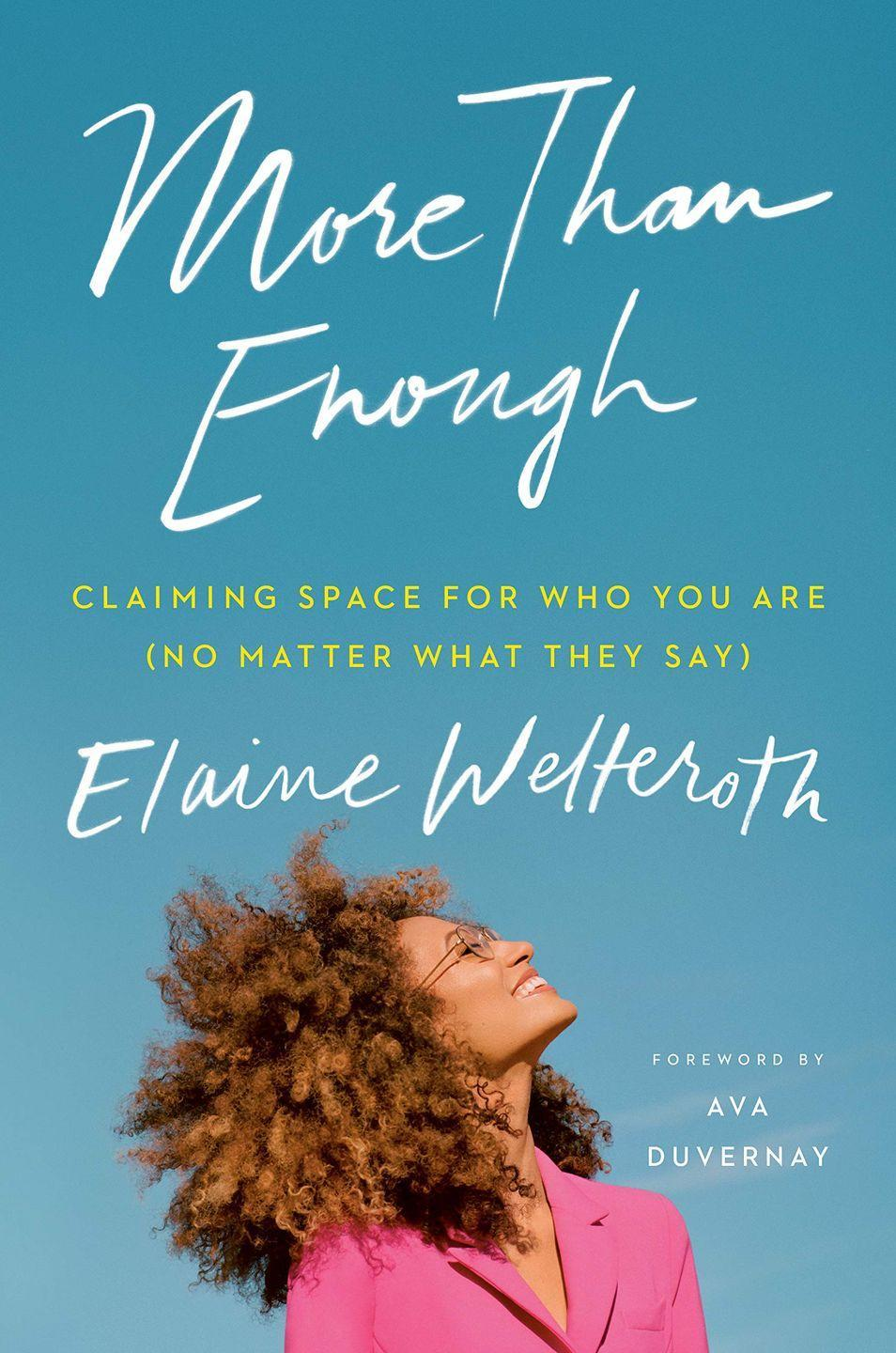 """<p>It's impossible to not be inspired by Elaine Welteroth, one of the youngest women to be made a Vogue editor (and only the second African American ever) whose part-memoir, part guide is a thoughtful and motivating take on pursuing your dreams.</p><p><a class=""""link rapid-noclick-resp"""" href=""""https://www.amazon.co.uk/More-Than-Enough-Elaine-Welteroth/dp/0525561587?tag=hearstuk-yahoo-21&ascsubtag=%5Bartid%7C1927.g.35995848%5Bsrc%7Cyahoo-uk"""" rel=""""nofollow noopener"""" target=""""_blank"""" data-ylk=""""slk:SHOP NOW"""">SHOP NOW</a></p>"""