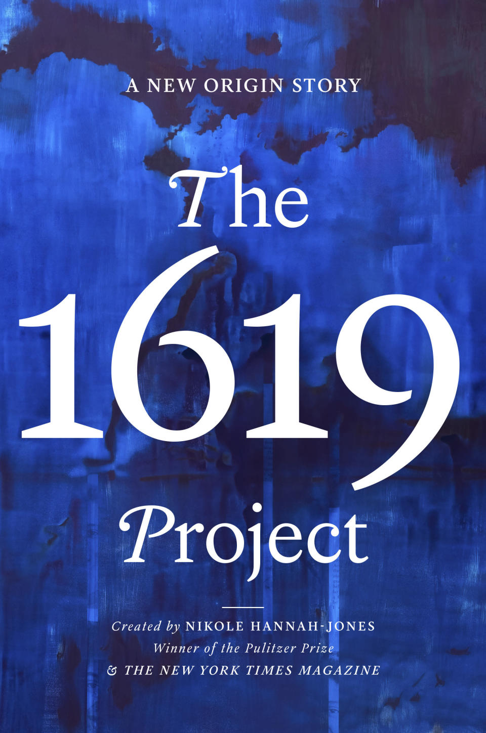 """This cover image released by One World shows """"The 1619 Project: A New Origin Story"""" by Nikole Hannah-Jones, releasing Nov. 16. (One World via AP)"""