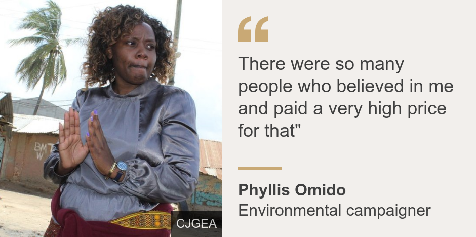 """""""There were so many people who believed in me and paid a very high price for that"""""""", Source: Phyllis Omido, Source description: Environmental campaigner, Image: Phyllis Omido"""
