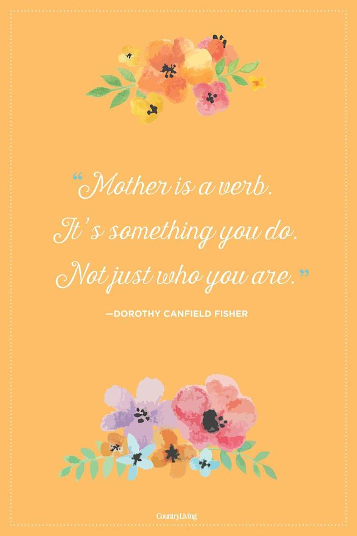 """<p>""""Mother is a verb. It's something you do. Not just who you are.""""</p>"""