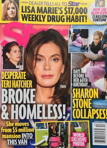 "Star magazine put Teri Hatcher on its cover this week, reporting that the <i>Desperate Housewives</i> alum is ""broke & homeless"" and has moved from a $5 million mansion into a van. Hatcher contests this. (Photo: Star magazine)"