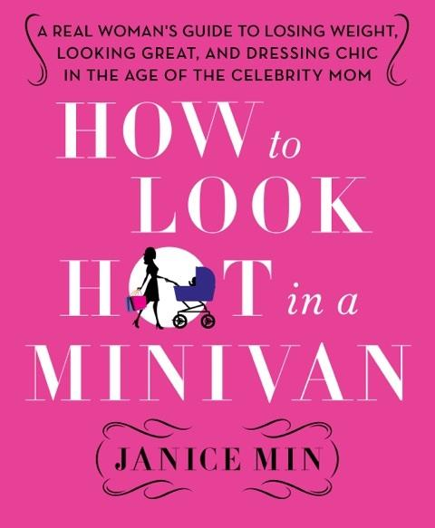 "<div class=""caption-credit""> Photo by: Janice Min/St. Martin's Press</div><div class=""caption-title"">How to Look Great in a Minivan</div>""This book takes the best tricks and advice from the experts who make celebrities beautiful and shows real women how to do it to,"" says Min. ""And guess what? It's easy."""