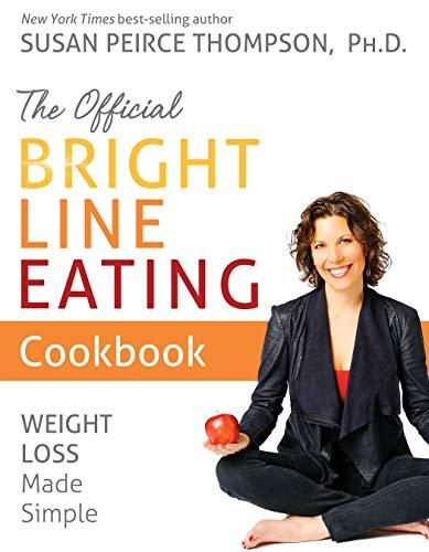 """The Official Bright Line Eating Cookbook,"" by Susan Pierce Thompson (Amazon / Amazon)"