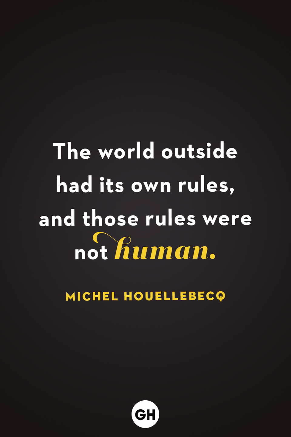 <p>The world outside had its own rules and those rules were not human. </p>
